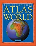 The Kingfisher Atlas of the World, Philip Steele, 075345386X