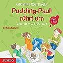 Pudding-Pauli rührt um (Pudding-Pauli 1) Hörbuch von Christine Nöstlinger Gesprochen von: Peter Wolf