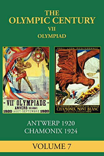 VII Olympiad: Antwerp 1920, Chamonix 1924 (The Olympic Century Book 7) - Games 1924 Olympic