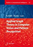 Applied Graph Theory in Computer Vision and Pattern Recognition 9783540680192