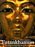 Front cover for the book The Complete Tutankhamun: The King, the Tomb, the Royal Treasure (King Tut) by Nicholas Reeves