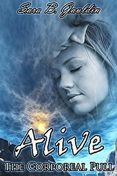 Alive (The Corporeal Pull Book 1)