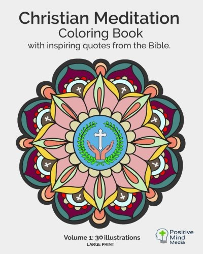 Download Christian Meditation Coloring Book, Volume 1: 30 Large-Sized illustrations with inspirational quotes ebook