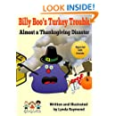 Billy Boo's Turkey Trouble: Almost a Thanksgiving Disaster!  A Thanksgiving Story Book (The Delia and Billy Boo Series 2)