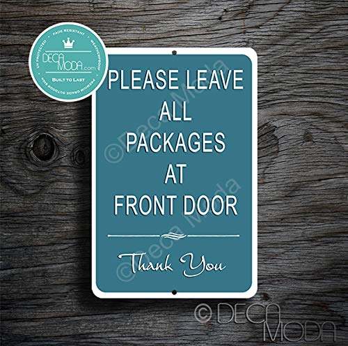 Deca Moda Please Leave Packages at Front Door Sign, Packages Sign, Deliveries Sign, Please Leave Packages Signs, 12 x 8 inches, Premium Grade Outdoor Signs, Rust and Fade Resistant