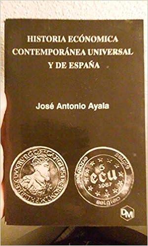 Historia economica contemporanea universal y de España: Amazon.es ...
