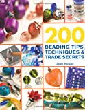 200 Beading Tips, Techniques and Trade Secrets, Jean Power, 0312587473