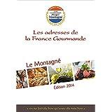 Guide Prosper Montagné 2014: Les adresses de la France Gourmande (French Edition)