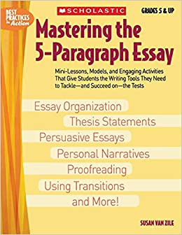 amazoncom mastering the  paragraph essay best practices in  amazoncom mastering the  paragraph essay best practices in action   susan van zile books