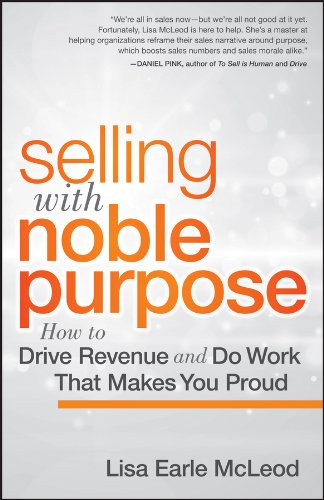 Turn an effective sales force into one that is truly outstanding.Drawing on two decades of consulting with leading sales organizations, sales leadership expert Lisa Earle McLeod reveals how a Noble Sales Purpose (NSP) can drive a team to outstanding ...