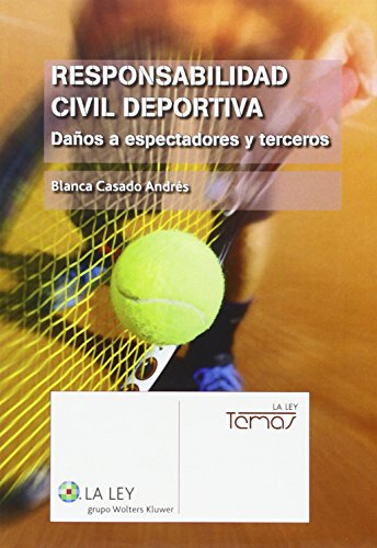Descargar Libro Responsabilidad Civil Deportiva. Daños A Espectadores Y Terceros Blanca Casado Andrés