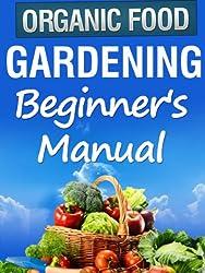 Organic Gardening Beginner's Manual (English Edition)
