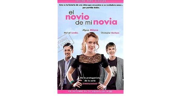 El novio de mi novia [DVD]: Amazon.es: Alyssa Milano ...