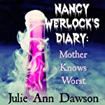 Nancy Werlock's Diary: Mother Knows Worst | Julie Ann Dawson