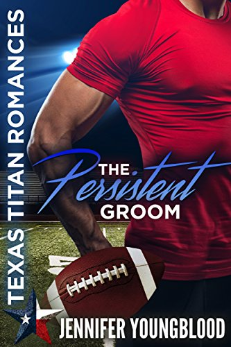 The Persistent Groom (Texas Titan - Texas Sports