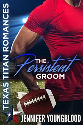 The Persistent Groom (Texas Titan - Sports Texas
