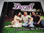 Lord, Give Me A Part by The Duvall Family