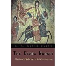 The Kebra Nagast: The Queen of Sheba Her Only Son Menyelek