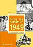 Nous, les enfants de 1949 : De la naissance à l'âge adulte