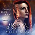 Strain of Resistance: Bixby Series, Book 1 Audiobook by Michelle Bryan Narrated by Marnye Young