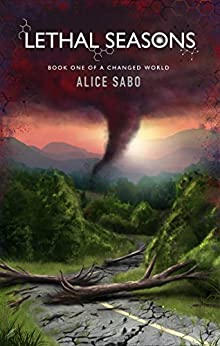 Lethal Seasons (A Changed World Book 1) by [Sabo, Alice]