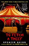 To Fetch a Thief: A Chet and Bernie Mystery (The Chet and Bernie Mystery Series Book 3)