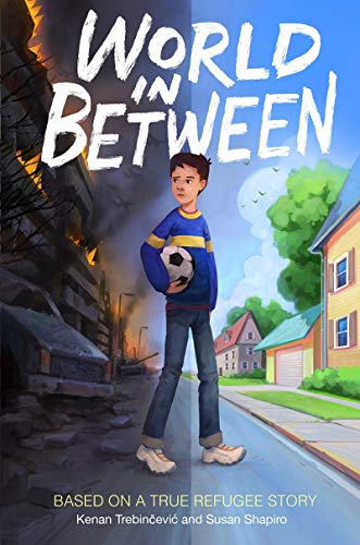 Book Cover: World in Between: Based on a True Refugee Story