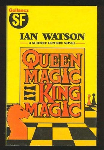 Queenmagic, kingmagic / by Ian Watson - Details - Trove