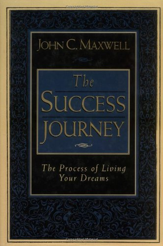 The Success Journey: The Process of Living Your Dreams PDF