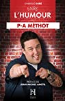 Faire l'humour avec P-A MÉTHOT par Dubé