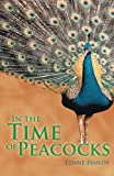 In the Time of Peacocks, Lynne Handy, 1491704799