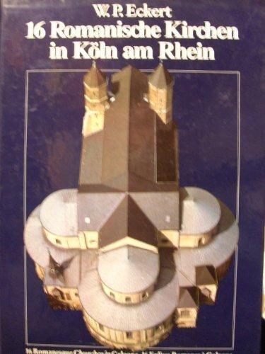 16 Romanische Kirchen in Köln am Rhein / 16 Romanesque Churches in Cologne / 16 Eglises Romanes à Cologne