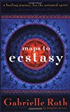 Maps to Ecstasy: The Healing Power of Movement