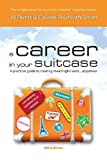 A Career in Your Suitcase - A Practical Guide to Creating Meaningful Work... Anywhere