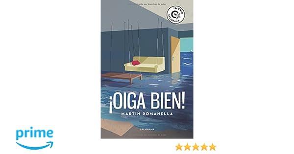¡Oiga bien!: Amazon.es: Martín Romanella: Libros