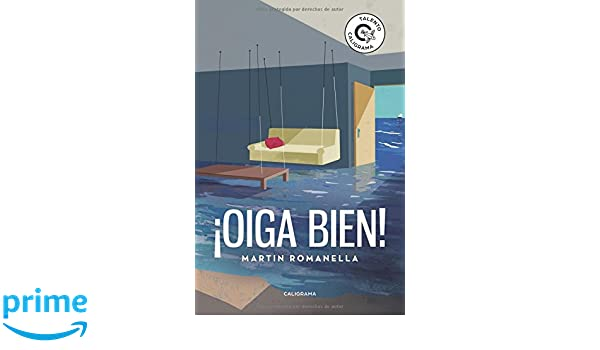 ¡Oiga bien! (Spanish Edition): Martin Romanella: 9788491128304: Amazon.com: Books