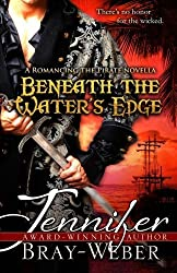 Beneath the Water's Edge: A Romancing the Pirate Novella by Jennifer Bray-Weber (2012-02-23)