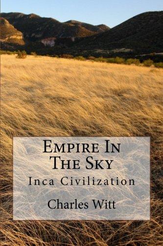 Empire In The Sky: Inca Civilization