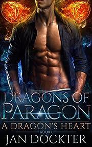 A Dragon's Heart: (Dragons of Paragon - Book 1)