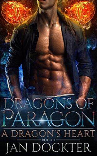 A Dragon's Heart: (Dragons of Paragon - Book 1) by [Dockter, Jan, Lyons, Lucy, Stryker, K.T]