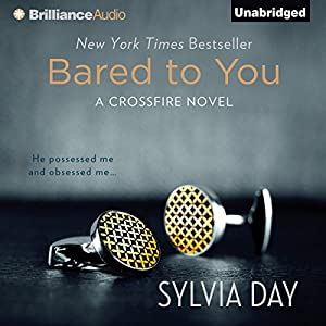 Bared to You: A Crossfire Novel, Book 1 Audiobook by Sylvia Day Narrated by Jill Redfield