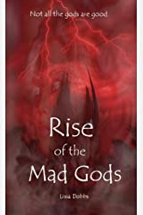 Rise of the Mad Gods Kindle Edition