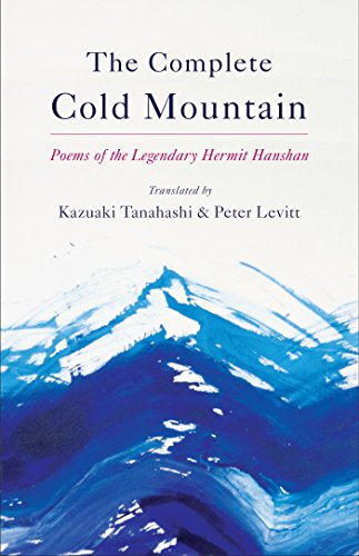 The Complete Cold Mountain: Poems of the Legendary Hermit Hanshan