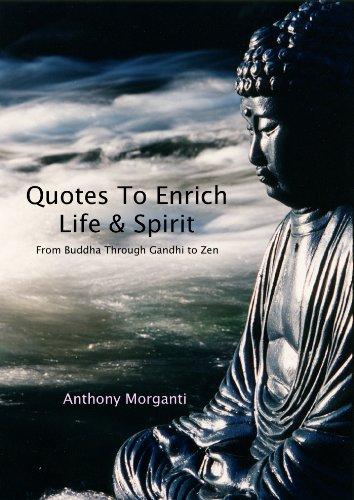 Quotes To Enrich Life Spirit From Buddha Through Gandhi To Zen Mesmerizing Zen Quotes On Life