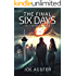 The Final Six Days (Time Crossers Book 1)