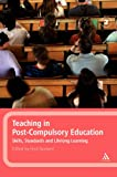 Teaching in Post-Compulsory Education : Learning, Skills and Standards, , 0826455948