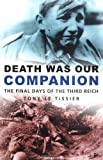 img - for Death Was Our Companion by Tony Le Tissier MBE (2003-12-22) book / textbook / text book