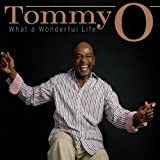 What a Wonderful Life by Tommy O
