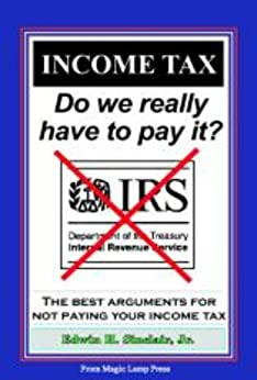 INCOME TAX: Do We Really Have to Pay It? (Know Your Legal Rights) by [Edwin H. Sinclair, Jr.]