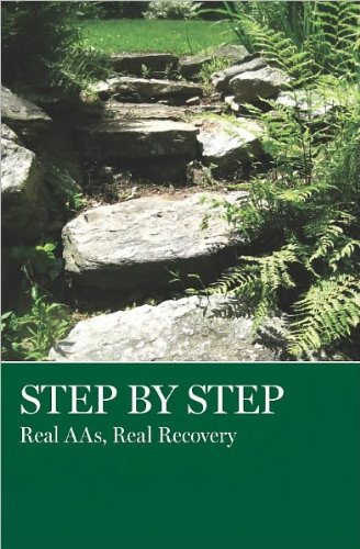 Read Online Step By Step: Real AAs, Real Recovery pdf
